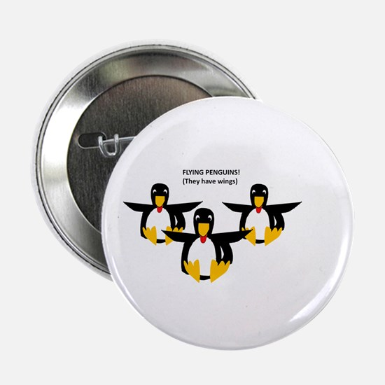 "Flying Penguins (they have wings) 2.25"" Button"