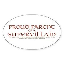 Proud Parent of a Supervillain Oval Decal