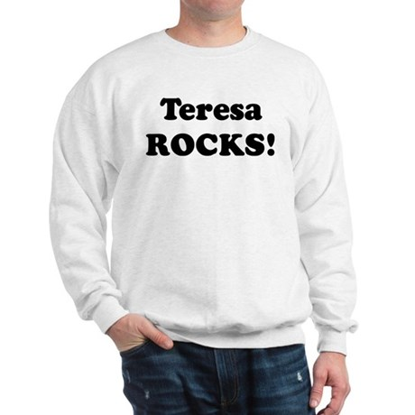 Teresa Rocks! Sweatshirt
