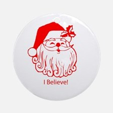 I believe in Santa Claus Ornament (Round)