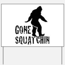 Gone Squatchin print Yard Sign