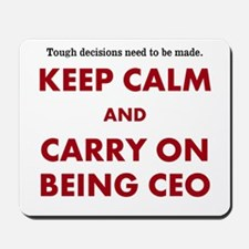 CEO Keep Calm and Carry On Funny Mousepad