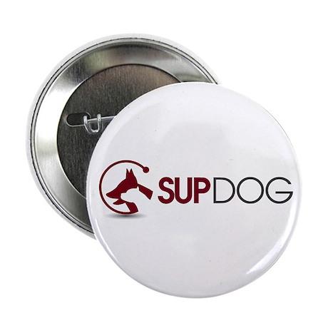 "SUP DOG 2 2.25"" Button"