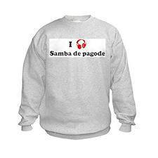 Samba de pagode music Sweatshirt