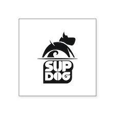 "SUP DOG 4 Square Sticker 3"" x 3"""