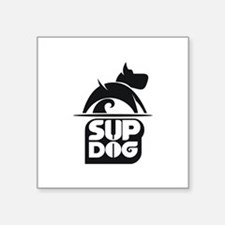 "SUP DOG 4 Square Sticker 3"" x 3"""