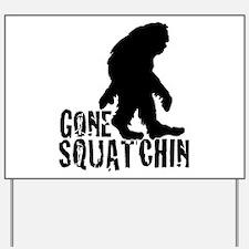 Gone Squatchin print 3 Yard Sign