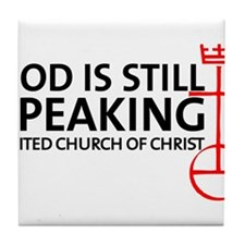 God Is Still Speaking Tile Coaster