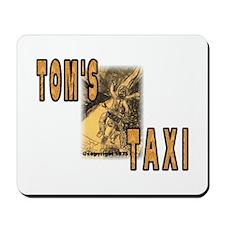 Tom's Taxi Mousepad