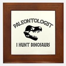 Paleontologist I Hunt Dinosaurs Framed Tile