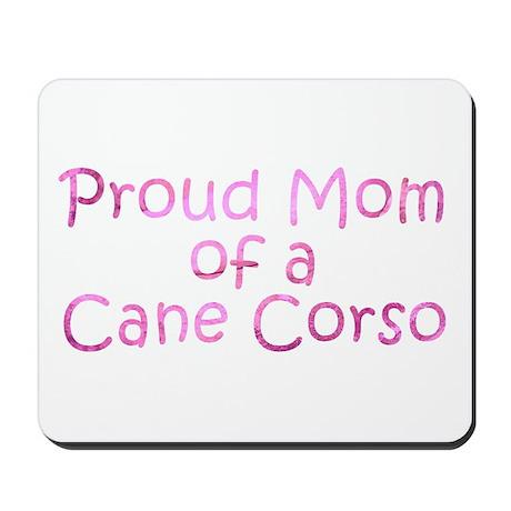 Proud Mom of a Cane Corso Mousepad