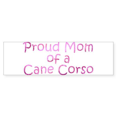 Proud Mom of a Cane Corso Sticker (Bumper)