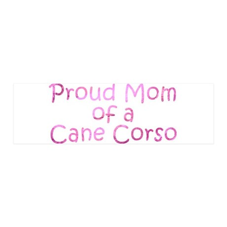 Proud Mom of a Cane Corso 20x6 Wall Decal