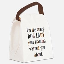 crazy dog lady Canvas Lunch Bag