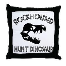 Rockhound I Hunt Dinosaurs Throw Pillow