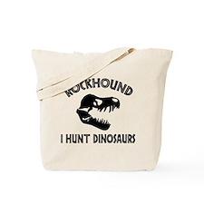 Rockhound I Hunt Dinosaurs Tote Bag