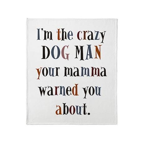 Im the crazy dog man Throw Blanket