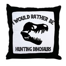 I Would Rather Be Hunting Dinosaurs Throw Pillow