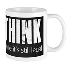 Think while it's still legal Small Mug