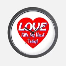 LOVE Fills My Heart Today! Wall Clock