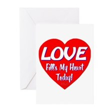 LOVE Fills My Heart Today! Greeting Cards (Pk of 1