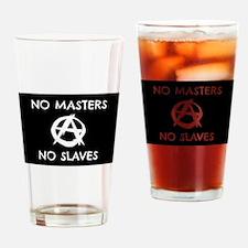 No Masters No Slaves Drinking Glass