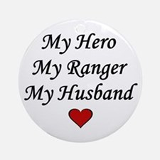 My Hero My Ranger My Husband - Army Ornament (Roun