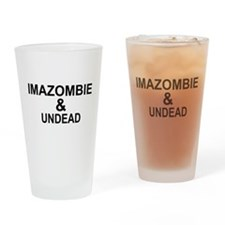 IMAZOMBIE UNDEAD Drinking Glass
