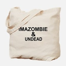 IMAZOMBIE UNDEAD Tote Bag