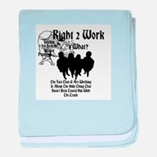 Right 2 Work 4 What? baby blanket