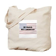 Be Proud - Buy American Tote Bag