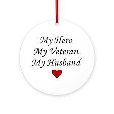 My Hero My Veteran My Husband Ornament (Round)