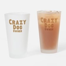 Crazy Dog Owner Drinking Glass