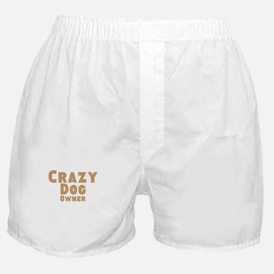 Crazy Dog Owner Boxer Shorts