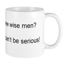 Three wise men? You can't be serious! Mug