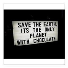 "Save The Earth Chocolate Square Car Magnet 3"" x 3"""