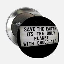"Save The Earth Chocolate 2.25"" Button"