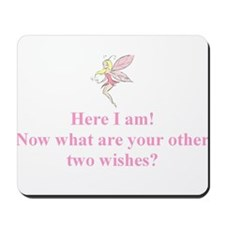 Here I am: now what are your other two wishes? Mou
