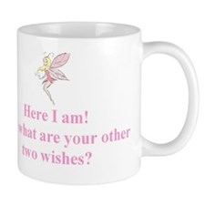 Here I am: now what are your other two wishes? Small Mug