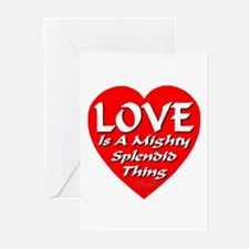 LOVE Is A Mighty Splendid Thing Greeting Cards (Pk