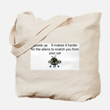 Buckle up - aliens are coming! Tote Bag