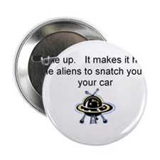 "Buckle up - aliens are coming! 2.25"" Button"