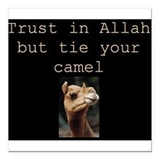 Trust in Allah but tie your camel Square Car Magne