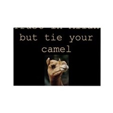 Trust in Allah but tie your camel Rectangle Magnet