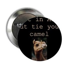 """Trust in Allah but tie your camel 2.25"""" Button"""