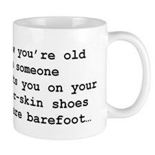 You know when you're old... Mug