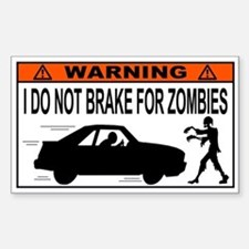 I Do Not Brake for Zombies Bumper Stickers