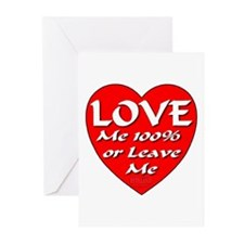 LOVE Me 100% Or Leave Me Greeting Cards (Pk of 10)