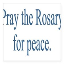"""Rosary prayer for peace Square Car Magnet 3"""" x 3"""""""
