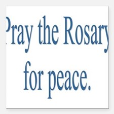 "Rosary prayer for peace Square Car Magnet 3"" x 3"""